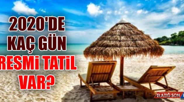 2020'de kaç gün tatil olacak?