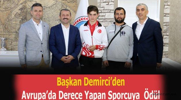 Başkan Demirci Avrupa'da Derece Yapan Sporcuyu  Ödüllendirdi