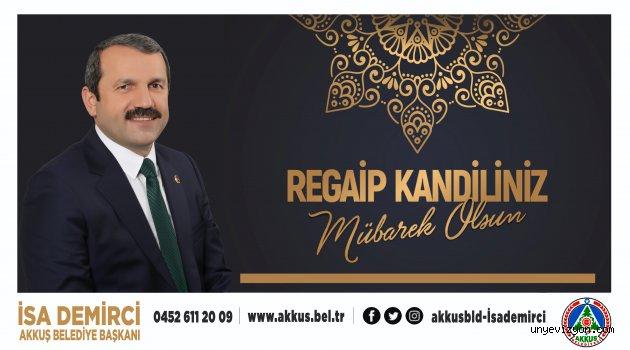 Başkan Demirci Regaip Kandilini  kutladı