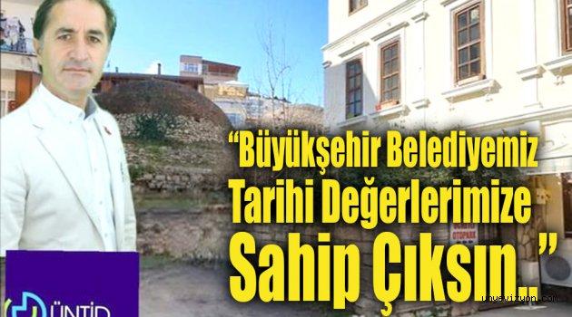 Büyükşehir Belediyemiz Tarihi Değerlerimize Sahip Çıksın...