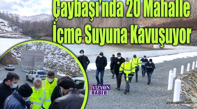 ÇAYBAŞI'NDA 20 MAHALLE İÇME SUYUNA KAVUŞUYOR