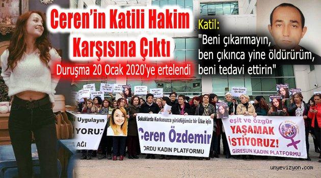 Ceren Özdemir'in Katili Bugün Hakim Karşısına Çıktı