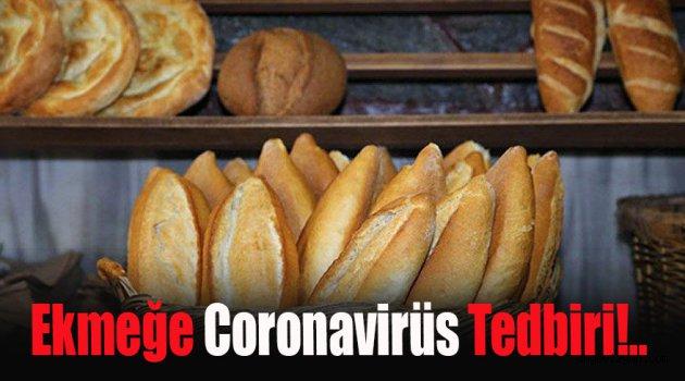 Ekmeğe Coronavirüs Tedbiri