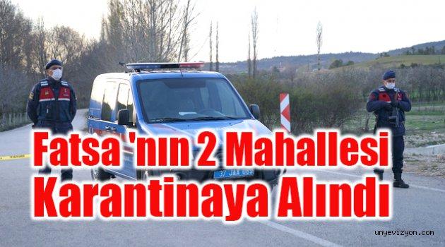 Fatsa 'nın 2 Mahallesi Karantinaya Alındı