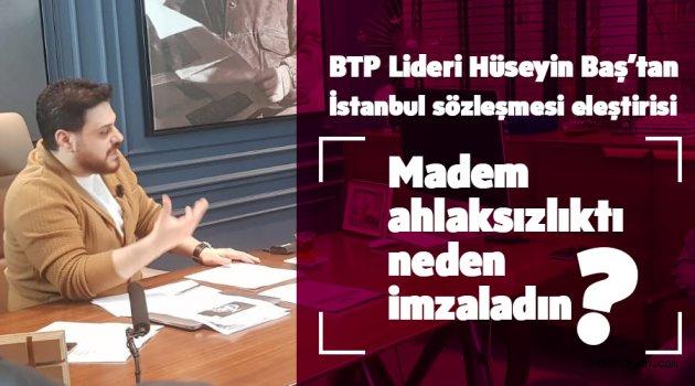 İstanbul sözleşmesi eleştirisi, madem ahlaksızlıktı neden imzaladın?