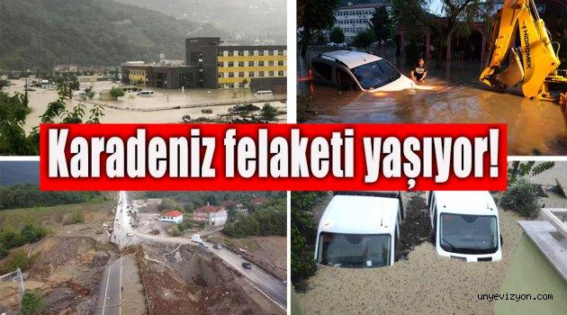 Karadeniz felaketi yaşıyor!