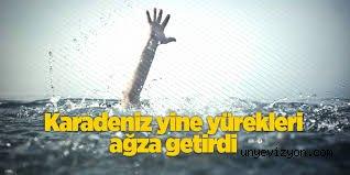 Karadeniz Yine Yürekleri Ağza Getirdi