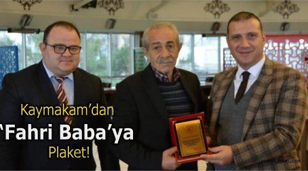 Kaymakam'dan 'Fahri Baba'ya Plaket!