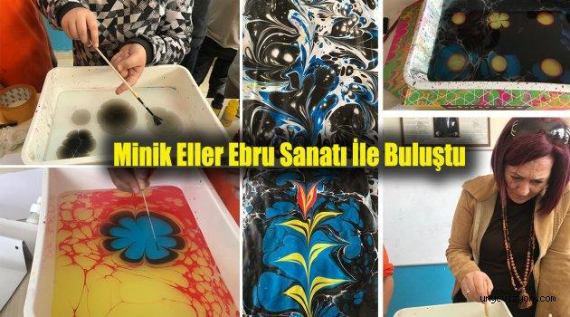 Minik Eller Ebru Sanatı İle Buluştu