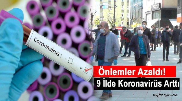 Önlemler Azaldı! 9 İlde Koronavirüs Arttı