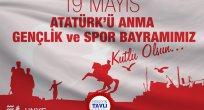 """""""19 MAYIS, TÜRK MİLLETİNİN AYAĞA KALKTIĞI TARİHTİR"""""""