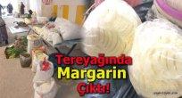 Tereyağından Çıkan Margarin 22 Bin Liraya Mal Oldu