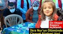 İkra Nur'un Ölümünde Cinayet Şüphesi!..