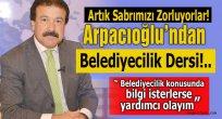 Arpacıoğlu'ndan Belediyecilik Dersi!...