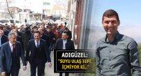 """ADIGÜZEL: """"SUYU ULAŞ TEPE İÇMİYOR Kİ.."""""""