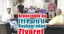 Arpacıoğlu'na İYİ Parti İl Başkanı'ndan Ziyaret