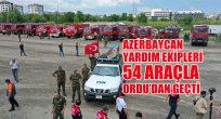 AZERBAYCAN YARDIM EKİPLERİ 54 ARAÇLA ORDU'DAN GEÇTİ