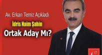 Erkan Temiz'den  İdris Naim Şahin Açıklaması