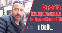 Fatsa'da İki Kişi Arasındaki Tartışma Kanlı Bitti