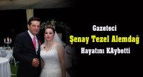 Gazeteci Şenay Hayata Tutunamadı
