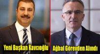 Merkez Bankası Başkanı Görevden Alındı, Yeni Başkan Kavcıoğlu..