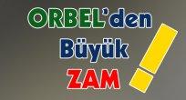 ORBEL'den Büyük  Zam!!