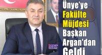 Ünye'ye Fakülte Müjdesi Başkan Argan'dan Geldi