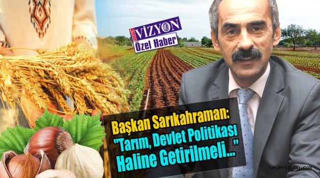 Tarım, Devlet Politikası  Haline Getirilmeli…