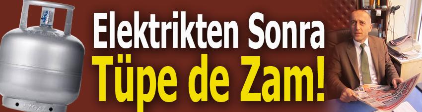 Elektrikten Sonra Tüpe de Zam!