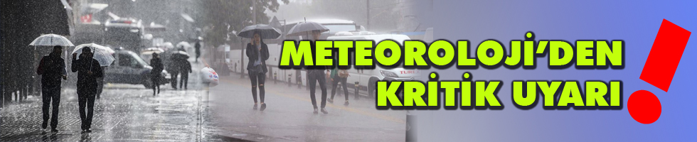Meteoroloji 9 İl İçin Uyarı Yaptı!