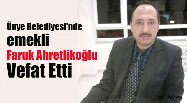 Ünye Belediyesi'nde emekli Faruk Ahretlikoğlu Vefat Etti