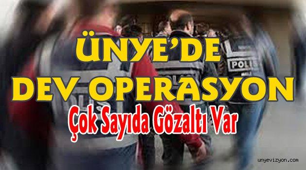 Ünye'deDev Operasyon: Çok Sayıda Gözaltı Var