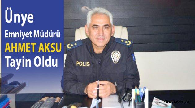 Ünye Emniyet Müdürü Ahmet Aksu Tayin Oldu