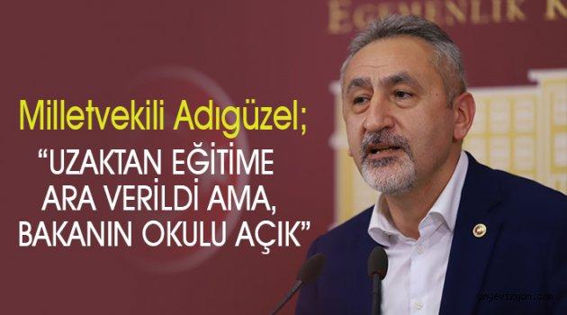 """""""UZAKTAN EĞİTİME ARA VERİLDİ AMA BAKANIN OKULU AÇIK"""""""