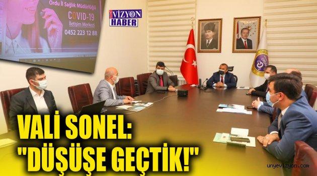 """VALİ SONEL: """"DÜŞÜŞE GEÇTİK!"""""""